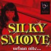 Silky Smoove Launch Nite